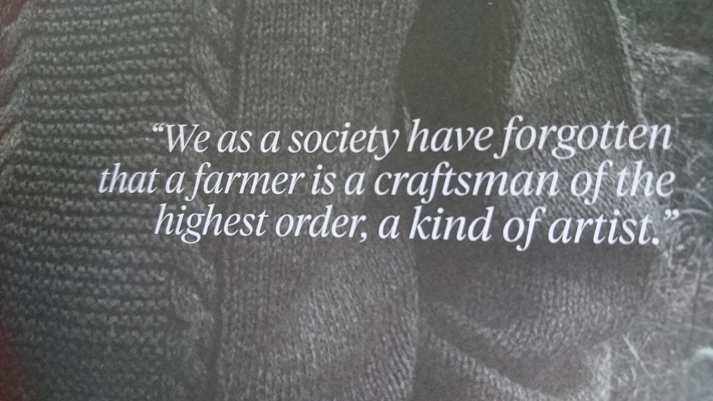 """We as a society have forgotten that a farmer is a craftsman of the highest order, a kind of artist."" Wendell Berry quote"